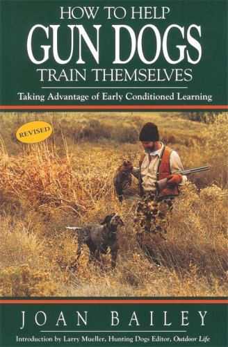 How to Help Gun Dogs Train Themselves, Taking Advantage of Early Condtioned Learning (Best Pointing Dog Breeds)