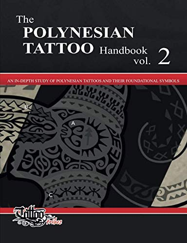The POLYNESIAN TATTOO Handbook Vol.2: An in-depth study of Polynesian tattoos and of their foundational symbols (List Of Symbols And Meanings In Literature)
