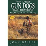 How to Help Gun Dogs Train Themselves, Taking Advantage of Early Condtioned Learning