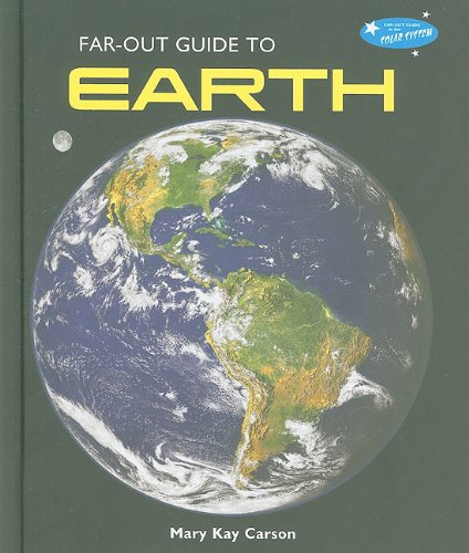 Far-Out Guide to Earth (Far-Out Guide to the Solar System) pdf