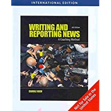 [(Writing and Reporting News: A Coaching Method)] [Author: Carole Rich] published on (February, 2009)