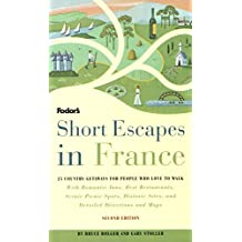 Short Escapes In France, 2nd Edition