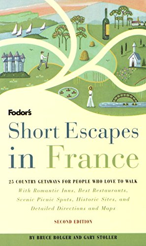 Short Escapes In France, 2nd Edition (Fodor's Short Escapes in France)