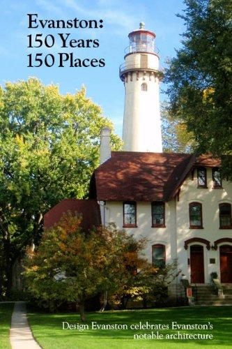 Evanston : Design Evanston Celebrates Evanston's Notable Architecture:150 Years, 150 Places (Weiss Jack)