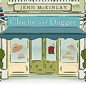 Cloche and Dagger: Hat Shop Mystery Series # 1   Jenn McKinlay