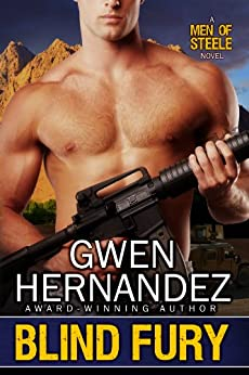 Blind Fury (Men of Steele Book 1) by [Hernandez, Gwen]