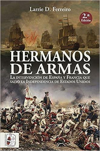 Hermanos de armas: La intervención de España y Francia que salvó ...