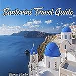Santorini Travel Guide | Thomas Hendon