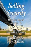 Selling Security-Reactive Based Service to Proactive Marketing and Sales, Bill Wise Cpp, 0615186025
