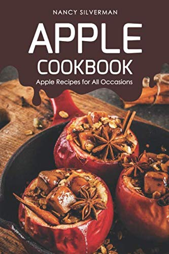 Apple Cookbook: Apple Recipes for All -