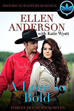 A Love So  Bold: Historical Western Romance (Harvey House Series Book 7)