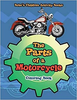 The Parts of a Motorcycle Coloring Book: Bobo\'s Children Activity ...
