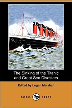 Book The Sinking of the Titanic and Great Sea Disasters (Dodo Press) (2009-05-29)