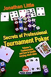 Secrets of Professional Tournament Poker: v. 1: Fundamentals and How to Handle Varying Stack Sizes (D&B Poker Series) by Jonathan Little (2011) Paperback