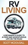 Search : RV Living: A Beginner's Guide To A Free & Adventurous Life On The Road