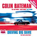 Driving Big Davie Audiobook by Colin Bateman Narrated by Adam Moore