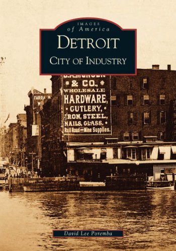 Detroit: City  of  Industry   (MI)  (Images  of  America)