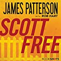Scott Free Audiobook by James Patterson, Rob Hart Narrated by Brandon Williams