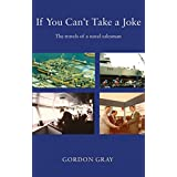 If You Can't Take A Joke…: The travels of a naval salesman