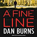 A Fine Line: A Sebastian Drake Novel Audiobook by Dan Burns Narrated by George Guidall