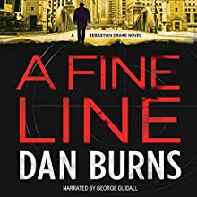 A Fine Line: A Sebastian Drake Novel Audiobook by Dan Burns Narrated by George Guidall