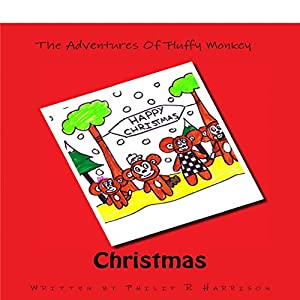 The Adventures of Fluffy Monkey: Christmas Audiobook