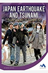 Japan Earthquake and Tsunami Survival Stories (Natural Disaster True Survival Stories) Library Binding