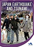 Japan Earthquake and Tsunami Survival Stories (Natural Disaster True Survival Stories)