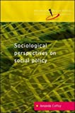 Sociological Perspectives on Social Policy, Coffey, Amanda, 0335206301
