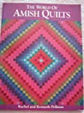 The World of Amish Quilts, Kenneth Pellman and Rachel T. Pellman, 0934672229