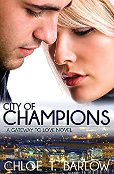 City of Champions (A Gateway to Love Novel Book 2) (English Edition) de [Barlow, Chloe T.]