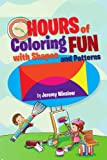 Hours of Coloring Fun with Shapes and Patterns, Jeremy Winslow, 1456882260