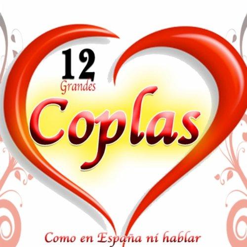12 grandes coplas como en españa ni hablar february 8 2012 be the