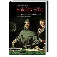 Euklids Erbe: Ein Streifzug durch die Geometrie und ihre Geschichte