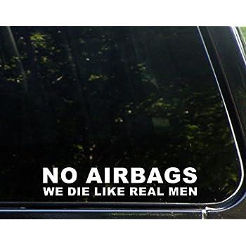 "NO AIRBAGS We Die Like Real Men (9"" X 1-1/2"") Die Cut Decal Bumper Sticker For Windows, Cars, Trucks, Laptops, Etc."