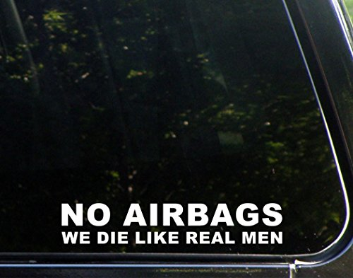 NO AIRBAGS We Die Like Real Men (9