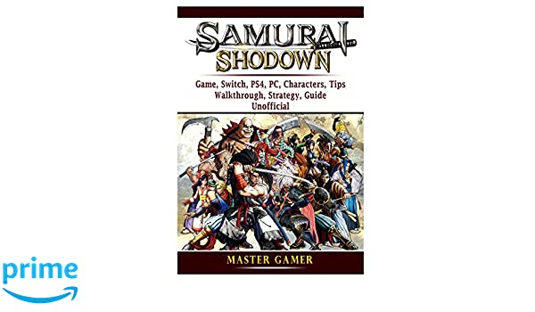 Samurai Shodown Game, Switch, PS4, PC, Characters, Tips ...