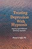 Treating Depression with Hypnosis, Michael D. Yapko, 1583913041