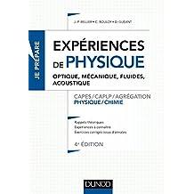 Expériences de physique - Optique, mécanique, fluides, acoustique - 4e éd. : Capes/Agrégation (Concours enseignement) (French Edition)