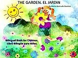 THE GARDEN. EL JARDIN: Binlingual Book for Children. Libro Bilingue para Niños
