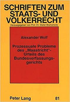 Prozessuale Probleme Des -Maastricht--Urteils Des Bundesverfassungsgerichts (Schriften Zum Staats- Und Volkerrecht, )