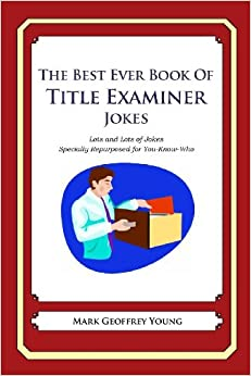 Book The Best Ever Book of Title Examiner Jokes: Lots and Lots of Jokes Specially Repurposed for You-Know-Who