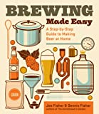 Brewing Made Easy, Joe Fisher and Dennis Fisher, 1612121381