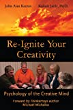 Re-Ignite Your Creativity, Kailash Jaitly and John Keeran, 0989612503