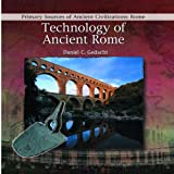 Technology of Ancient Rome, Daniel C. Gedacht, 0823967794