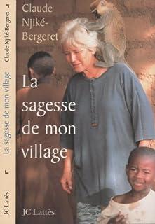 La sagesse de mon village, Njiké-Bergeret, Claude