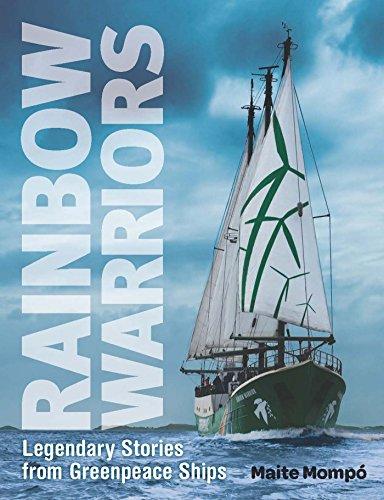 rainbow-warriors-legendary-stories-from-greenpeace-ships