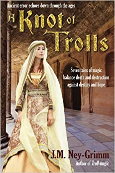 Book A Knot of Trolls by J.M. Ney-Grimm (2014-04-02)