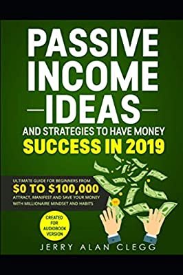 Passive Income Ideas and Strategies to Have Money Success in