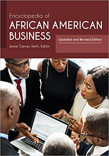 Image result for Encyclopedia of African American business ; Updated and revised edition..
